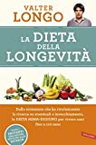 La dieta della longevità: Dallo scienziato che ha rivoluzionato la ricerca su staminali e invecchiamento, la Dieta mima-digiuno...